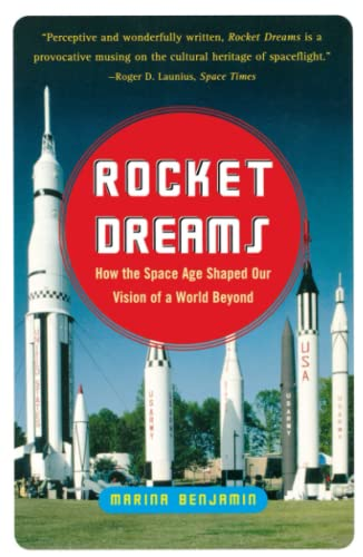 Rocket Dreams: How the Space Age Shaped: Marina Benjamin