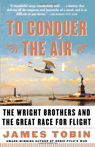 9780743255363: To Conquer the Air: The Wright Brothers and the Great Race for Flight