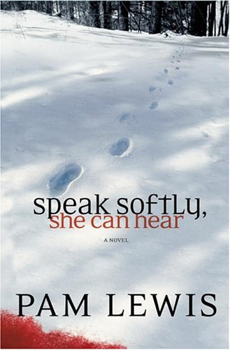 Speak Softly, She Can Hear: Lewis, Pam