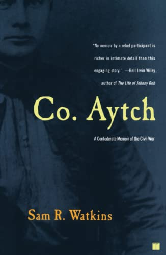 Co. Aytch: A Confederate Memoir of the: Watkins, Sam R.