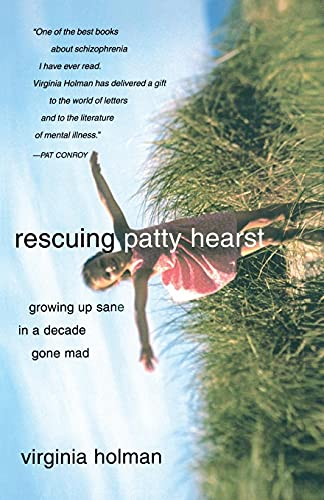 9780743255493: Rescuing Patty Hearst: Growing Up Sane in a Decade Gone Mad