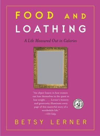9780743255509: Food and Loathing: A Life Measured Out in Calories