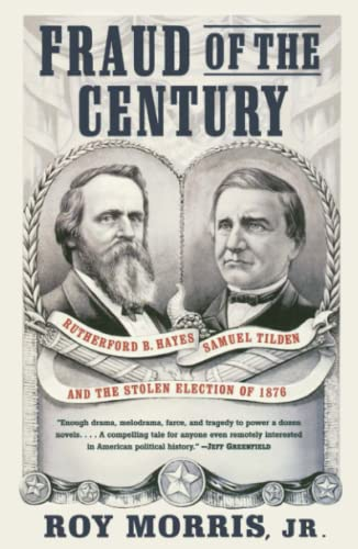 9780743255523: Fraud of the Century: Rutherford B. Hayes, Samuel Tilden, and the Stolen Election of 1876