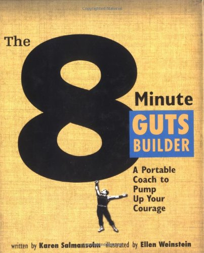 The 8 Minute Guts Builder: A Portable Coach to Pump Up Your Courage: Salmansohn, Karen