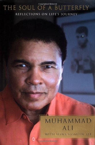 The Soul of a Butterfly: Reflections on Life's Journey (0743255690) by Muhammad Ali; Hana Yasmeen Ali