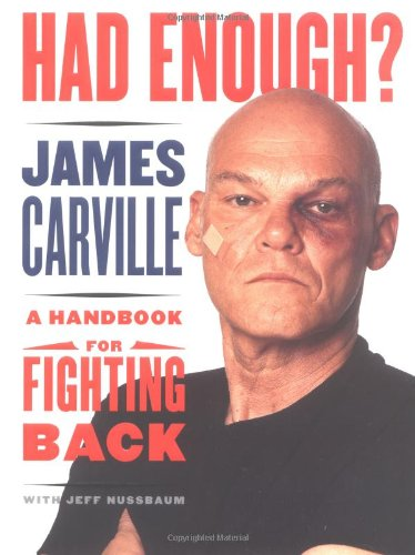 Had Enough?: A Handbook for Fighting Back: James Carville; Mary