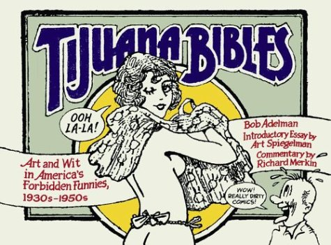 9780743255899: Tijuana Bibles: Art and Wit in America's Forbidden Funnies, 1930'S-1950's