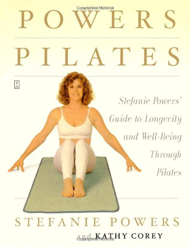 9780743256278: Powers Pilates: Stefanie Powers' Guide to Longevity and Well-being Through Pilates
