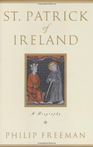 St. Patrick of Ireland: A Biography (0743256328) by Freeman, Philip