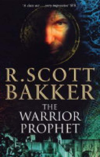 9780743256780: The Warrior-prophet (Prince of Nothing)