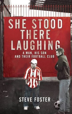 9780743256834: She Stood There Laughing: A Man, His Son and Their Football Club