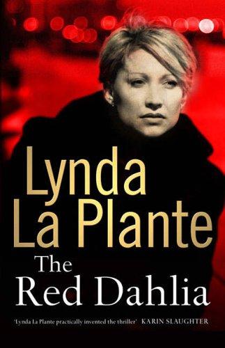 The Red Dahlia SIGNED: La Plante, Lynda