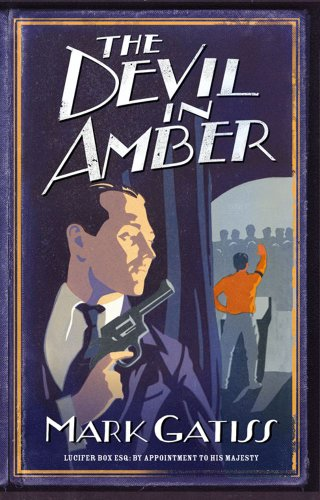 The Devil in Amber: A Lucifer Box Novel: Gatiss, Mark