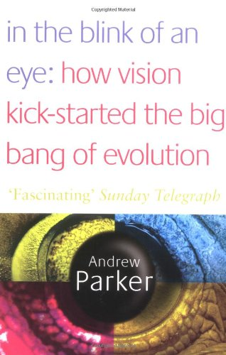 9780743257336: In the Blink of an Eye: How Vision Kick-started the Big Bang of Evolution