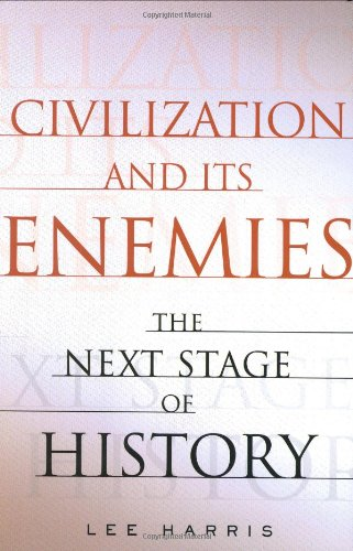 9780743257497: Civilization and Its Enemies: The Next Stage of History