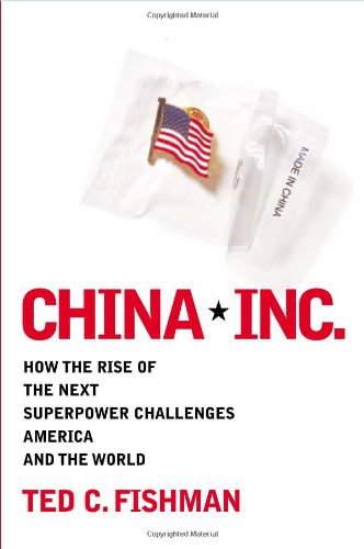 9780743257527: China, Inc.: How the Rise of the Next Superpower Challenges America and the World