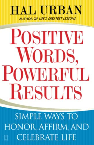 9780743257695: Positive Words, Powerful Results: Simple Ways to Honor, Affirm, and Celebrate Life