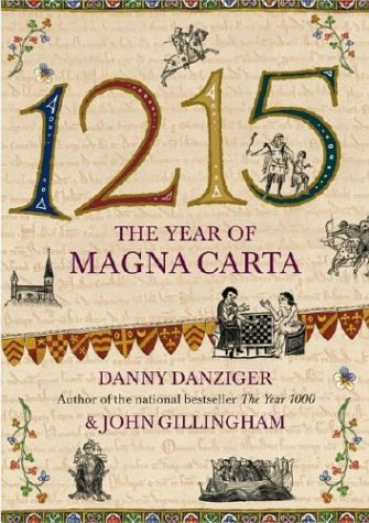 1215 The Year of Magna Carta: Danziger, Danny & John Gillingham