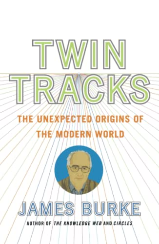 9780743258104: Twin Tracks: The Unexpected Origins of the Modern World