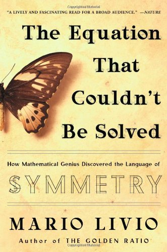 9780743258203: The Equation That Couldn't Be Solved: How Mathematical Genius Discovered The Language Of Symmetry