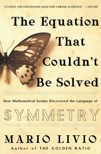 The Equation That Couldn't Be Solved: How Mathematical Genius Discovered the Language of Symmetry (0743258215) by Mario Livio