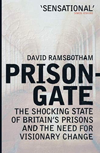 9780743259521: Prisongate: The Shocking State Of Britain's Prisons & The Need For Visionary Change