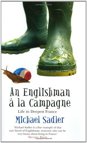 9780743259682: An Englishman a la Campagne: Life in Deepest France (Englishman series)