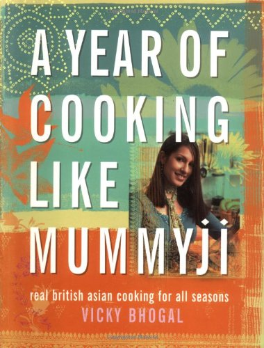 9780743259705: A Year of Cooking Like Mummyji: Real British Asian Cooking for all Seasons