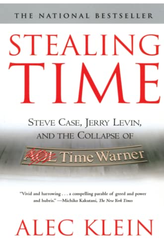 9780743259842: Stealing Time: Steve Case, Jerry Levin, and the Collapse of AOL Time Warner (Revised)