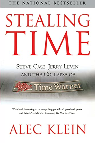 9780743259842: Stealing Time: Steve Case, Jerry Levin, and the Collapse of AOL Time Warner