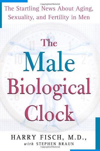 9780743259910: The Male Biological Clock: The Startling News About Aging, Sexuality, and Fertility in Men