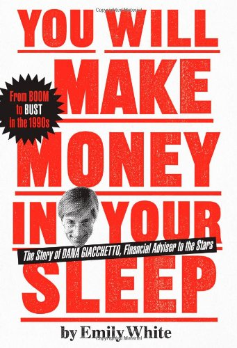 9780743259965: You Will Make Money in Your Sleep: The Story of Dana Giacchetto, Financial Adviser to the Stars