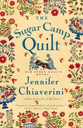 The Sugar Camp Quilt: Chiaverini, Jennifer