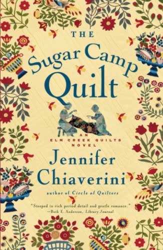 The Sugar Camp Quilt (Elm Creek Quilts Series #7) (0743260198) by Jennifer Chiaverini