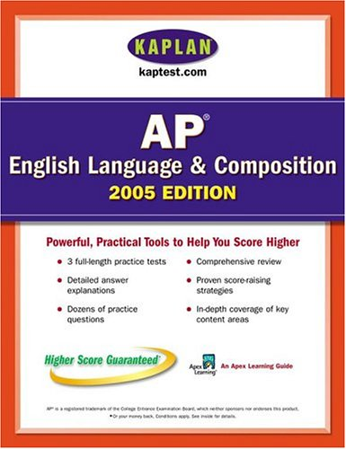 9780743260558: AP English Language and Composition 2005: An Apex Learning Guide (Kaplan AP English Language & Composition)