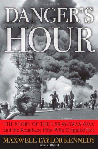 9780743260800: Danger's Hour: The Story of the USS Bunker Hill and the Kamikaze Pilot Who Crippled Her