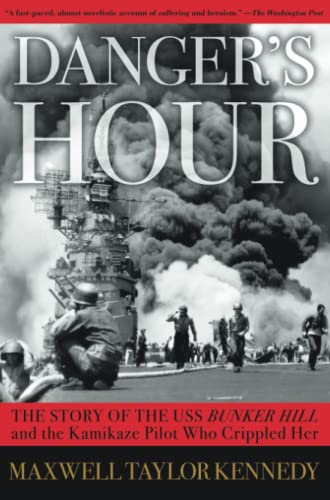 9780743260817: Danger's Hour: The Story of the USS Bunker Hill and the Kamikaze Pilot Who Crippled Her
