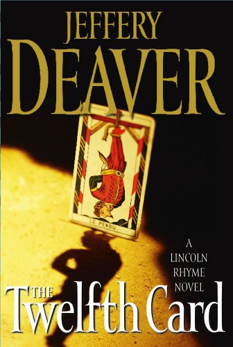 9780743260923: The Twelfth Card: A Lincoln Rhyme Novel (Lincoln Rhyme Novels)