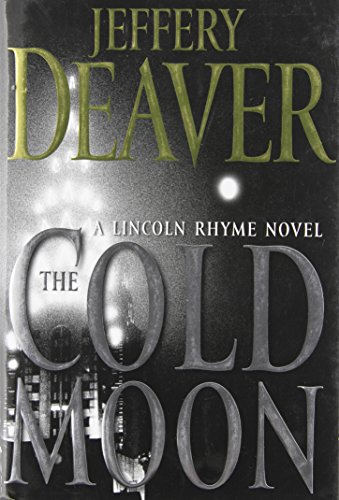 9780743260930: The Cold Moon: A Lincoln Rhyme Novel