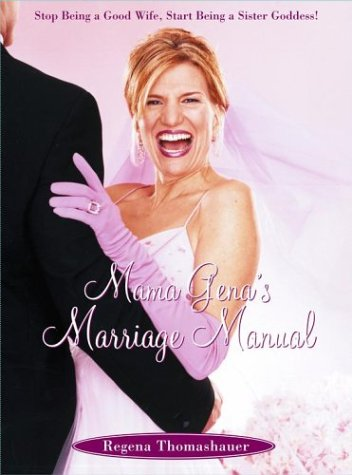 9780743261098: Mama Gena's Marriage Manual: Stop Being a Good Wife, Start Being a Sister Goddess