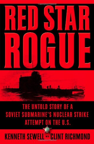 9780743261128: Red Star Rogue: The Untold Story of a Soviet Submarine's Nuclear Strike Attempt on the U.S.