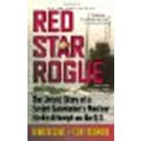 9780743261135: Red Star Rogue: The Untold Story of a Soviet Submarine's Nuclear Strike Attempt on the U.s.