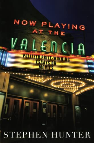 Now Playing at the Valencia: Pulitzer Prize-Winning Essays on Movies