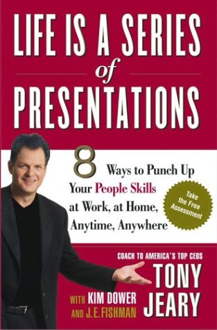 9780743261432: Life Is a Series of Presentations Signed Edition: 8 Ways to Punch Up Your People Skills at Work, at Home, Anytime, Anywhere