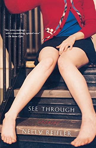 See Through: Stories: Reifler, Nelly