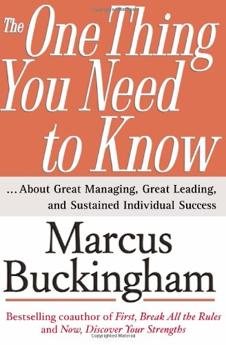 9780743261654: The One Thing You Need to Know: ... About Great Managing, Great Leading, and Sustained Individual Success