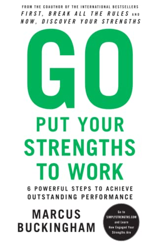 9780743261685: Go Put Your Strengths to Work: 6 Powerful Steps to Achieve Outstanding Performance