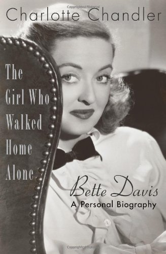 9780743262088: The Girl Who Walked Home Alone: Bette Davis, A Personal Biography