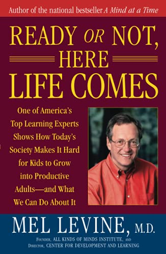 Ready or Not, Here Life Comes (0743262255) by Mel Levine M.D.