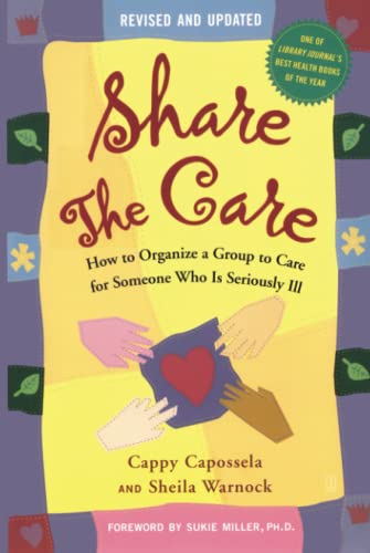 9780743262682: Share The Care: How to Organize a Group to Care for Someone Who Is Seriously Ill, (Revised and Updated)